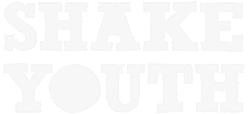Shake:Youth
